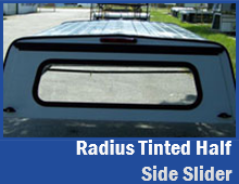 Radius Tinted 1/2 Side Slider